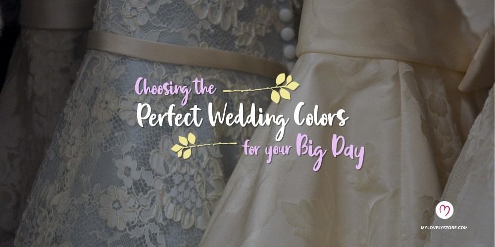 Choosing the Perfect Wedding Colors for Your Big Day